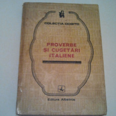 PROVERBE SI CUGETARI ITALIENE - MIHAIL IONESCU ( 212 ) - Carte Proverbe si maxime