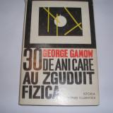 30 DE ANI CARE AU ZGUDUIT FIZICA DE GEORGE GAMON