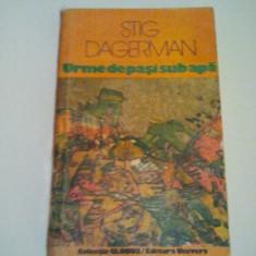 URME DE PASI SUB APA - STIG DAGERMAN { COLECTIA GLOBUS } ( 218 )
