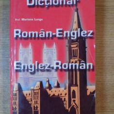 DICTIONAR ROMAN-ENGLEZ / ENGLEZ-ROMAN de MARIANA LUNGU - Carte in alte limbi straine
