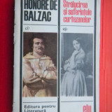 STRALUCIREA SI SUFERINTELE CURTEZANELOR Honore de Balzac - Roman, Anul publicarii: 1968