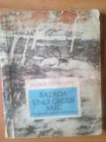 T Balada unui greier mic - George Topirceanu (pagina 22 prezinta o ruptura , dar acest lucru nu afecteaza deloc textul), 1975