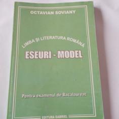 LIMBA SI LITERATURA ROMANA ESEURI MODEL, BACALAUREAT . OCTAVIAN SOVIANY