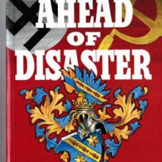 Step Ahead of Disaster de Eugene von Teuber si Basil Entwistle Editura Grosvenor, USA, 1993 162 pagini carte in limba engleza, istorie - Carte Istorie