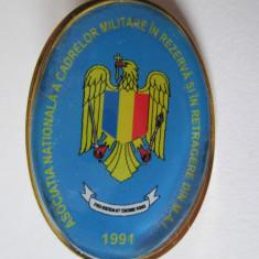 INSIGNA ASOC.NAT. A CADRELOR MILITARE IN REZERVA SI IN RETRAGERE DIN M.A.I. 1991