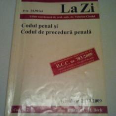 CODUL PENAL SI CODUL DE PROCEDURA PENALA - ACTUALIZAT 25 OCTOMBRIE 2009 - VALERIAN CIOCLEI ( 230 ) - Carte Legislatie