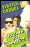 Vintila Corbul - Salvati-ma sunt miliardar, Alta editura, 1993