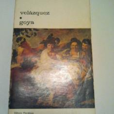 VELAZQUEZ GOYA - JOSE ORTEGA Y GASSET { COLECTIA BIBLIOTECA DE ARTA } ( 40 )