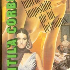 Vintila Corbul - Iubirile imposibile ale lui Petronius - Roman istoric