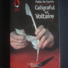 PABLO DE SANTIS - CALIGRAFUL LUI VOLTAIRE