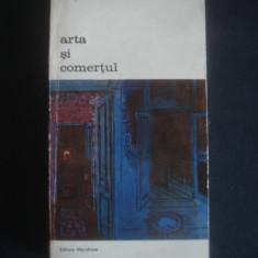 GEORGES BERNIER - ARTA SI COMERTUL