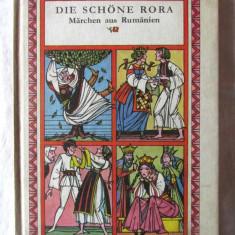 DIE SCHONE RORA. Marchen aus Rumanien, 1979. Frumoasa Rora. Povesti din Romania - Carte de povesti
