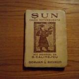SUN sau CALEA NETURBURATA * Mit  Mongol   --- G. Calinescu  -- Gorjan, 1943, 205 p.
