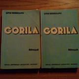 LIVIU REBREANU -- Gorila -- roman, 2 ( doua ) volume, editia III, 1938, 619 p. - Carte veche