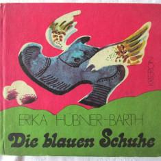 DIE BLAUEN SCHUHE, Erika Hubner-Barth, 1977. Tiraj 6710 exemplare. Carte noua - Carte de povesti