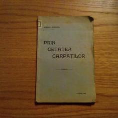 PRIN CETATEA CARPATILOR  -- Adele Xenopol  -- cca. 1930, 160 p., Alta editura