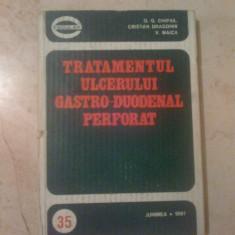 H2 Tratamentul Ulcerului Gastro-Duodenal Perforat - G.G. Chipail, Cristian Dragomir, V. Maica - Carte Gastroenterologie