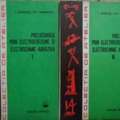 Prelucrarea Prin Electroeroziune Si Electrochimic Abraziva Vo - I. Gavrilas N.i Marinescu ,522590