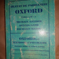 Tratat de psihiatrie / Oxford - Michael Gelder, Dennis Gath, Richard Mayou - Carte Psihiatrie