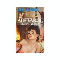 San - Antonio - Adevarul facut varza - Roman, Anul publicarii: 1992