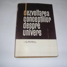 Dezvoltarea conceptiilor despre univers I.G.Perel, RF7/2, RM2 - Carte Astronomie