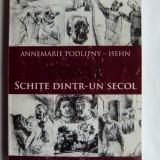 CARTE BANAT- ANNEMARIE PODLIPNY HEHN, CONTE-SCHITE DINTR-UN SECOL, TIMISOARA, 2010