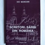 CARTE BANAT- IVO MUNCIAN, SCRIITORI SARBI DIN ROMANIA, TIMISOARA, 2007