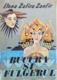 BUCURA SI FULGERUL - Elena Zafira Zanfir
