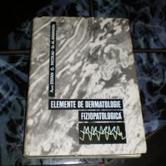 Elemente de dermatologie fiziopatologica - Stefan Nicolau - Carte Dermatologie si venerologie