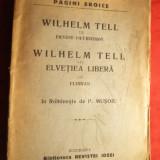 E.Coeurderoy - Wilhelm Tell ; Florian - Wilhelm Tell -sau Elvetia Libera, cca.1921 - Ed. Biblioteca Rev.Ideei - Carte veche
