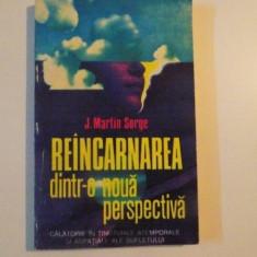 REINCARNAREA DINTR-O NOUA PERSPECTIVA de J. MARTIN SORGE, 1994 - Carte ezoterism