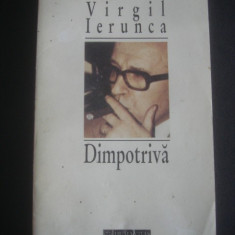 VIRGIL IERUNCA - DIMPOTRIVA * POLEMICI