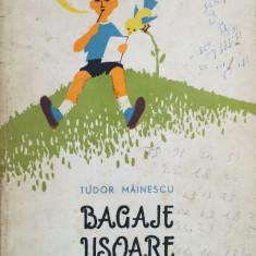 BAGAJE USOARE - Tudor Mainescu - Carte poezie copii