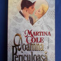 MARTINA COLE - DOAMNA PERICULOASA ( ROMAN DE DRAGOSTE ) - EDITURA MIRON - 1996 - Roman dragoste
