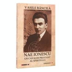 Nae Ionescu, un cavaler prestant al spiritului - Carte Editie princeps