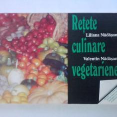 Retete culinare vegetariene - Liliana Nadasan / C42P - Carte Retete traditionale romanesti