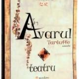 Avarul. Tartuffe