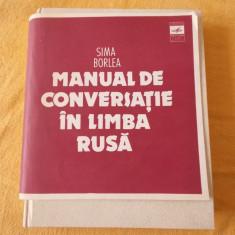 Manual de conversatie in limba rusa - Sima Borlea - editia a II-a revizuita CARTEA ESTE NOUA .