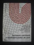 I. BUTNARIU, V. GEANTA, S. ENE, V. MUNTEANU, N. CONSTANTIN, S. ILIE, R. STEFANOIU - TURNAREA CONTINUA A SEMIFABRICATELOR DE OTEL