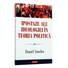 Ipostaze ale ideologiei in teoria politica - Carte Biologie