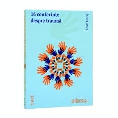 16 conferinţe despre traumă - Carte Biologie