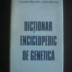 CONSTANTIN MAXIMILIAN, DOINA MARIA IOAN - DICTIONAR ENCICLOPEDIC DE GENETICA