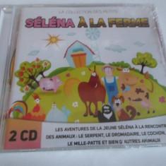MUZICA PT COPII: SELENA A LA FERME - FRANCEZA (2 CD-URI) (NOU) - Muzica pentru copii