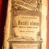 I. Eliade Radulescu - Bucati Alese - Culegere de M.Stanescu, BPT 546-547 Ed. Alcalay cca. 1914 - Carte veche