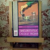 Singuratatea calului troian - Mircea ionescu - Roman