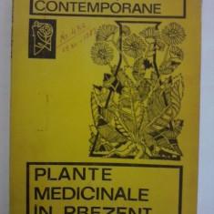 Plantele medicinale in prezent / C42P - Carte Medicina alternativa
