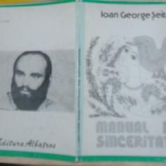 IOAN GEORGE SEITAN - MANUAL DE SINCERITATE (VERSURI, editia princeps - 1982) [postfata de RADU PETRESCU, dedicatie / autograf pt. ANA SELENA] - Carte poezie