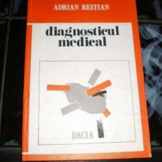 Diagnosticul medical - Adrian Restian - Carte Diagnostic si tratament