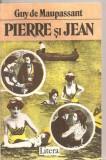 (C5674) PIERRE SI JEAN DE GUY DE MAUPASSANT, EDITURA LITERA, 1992, TRADUCERE DE GABRIELA ADAMESTEANU SI VIORICA OANCEA, Alta editura