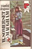 (C5700) W. SOMERSET MAUGHAM - TRIUMFUL DRAGOSTEI, EDITURA Z, 1992, TRADUCERE DE LILIANA MARES, Alta editura